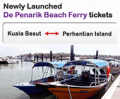 Easibook: Newly Launch De Penarik Beach Ferry Tickets