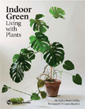 Hunting For George: Indoor Green: Living With Plants Book - Bree Claffey For $39.96